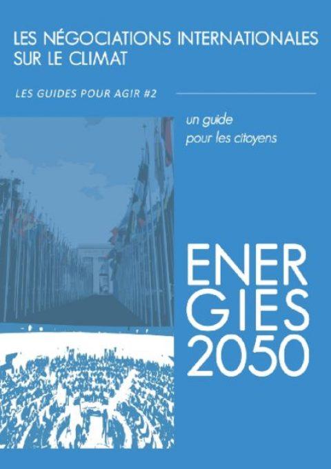 Les guides pour agir #2 – Les négociations internationales sur le climat