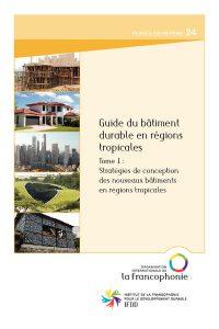 thumbnail of Guide_du_batiment_durable_en_regions_tropicales_T1