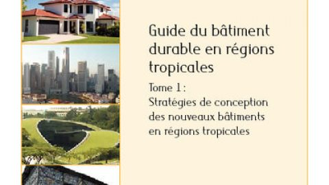 Sustainable Building Guide in Tropical Regions – Volume 1