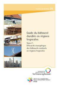 thumbnail of Guide_du_batiment_durable_en_regions_tropicales_T2